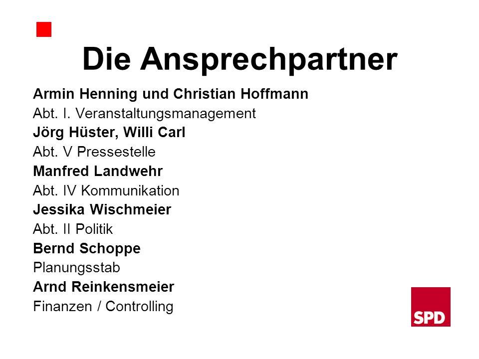 Die Ansprechpartner Armin Henning und Christian Hoffmann Abt. I. Veranstaltungsmanagement Jörg Hüster, Willi Carl Abt. V Pressestelle Manfred Landwehr