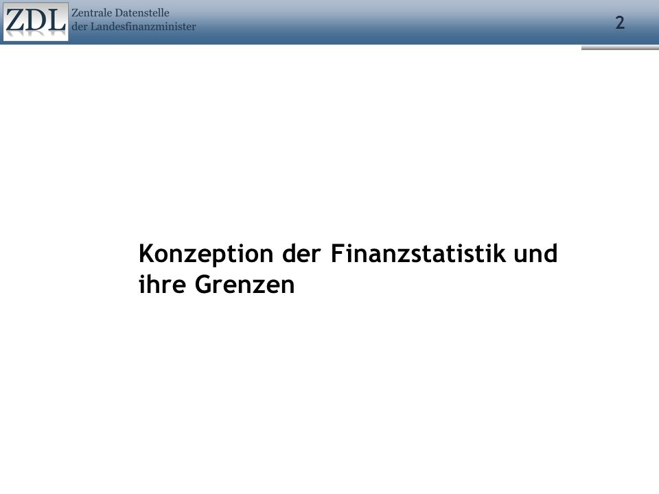 3 Konzeption der kameralen Finanzstatistik SchuldenPersonal Länder (16-mal) Doppik Umrechnung GRP FKT - Personalausgaben - Bezüge - Beamte u.