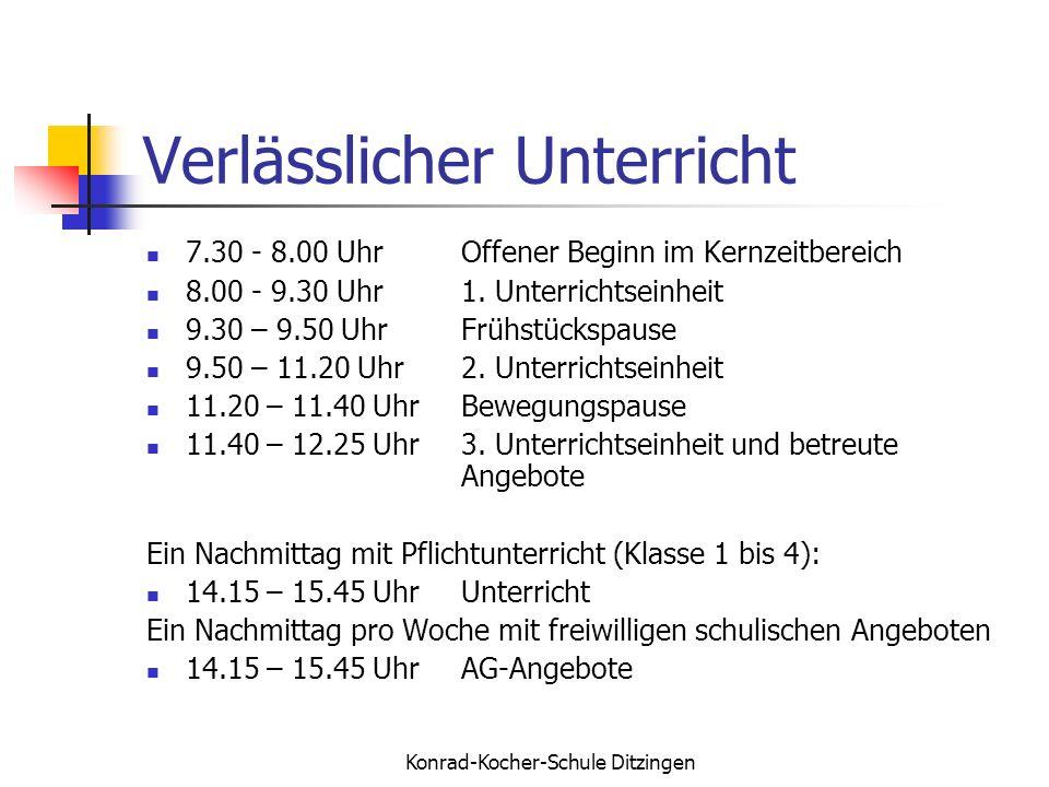 Konrad-Kocher-Schule Ditzingen Verlässlicher Unterricht 7.30 - 8.00 UhrOffener Beginn im Kernzeitbereich 8.00 - 9.30 Uhr1. Unterrichtseinheit 9.30 – 9