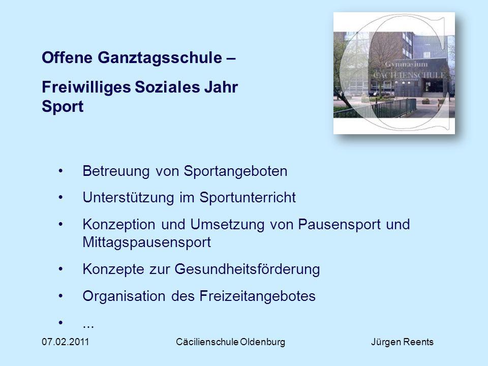 07.02.2011Cäcilienschule OldenburgJürgen Reents Offene Ganztagsschule – Kalkulation Schuljahr 2011/12 Hausaufgabenbetreuung 7.920 AG-Bereich5.760 FSJ Sport7.200 Gesamtbedarf20.880