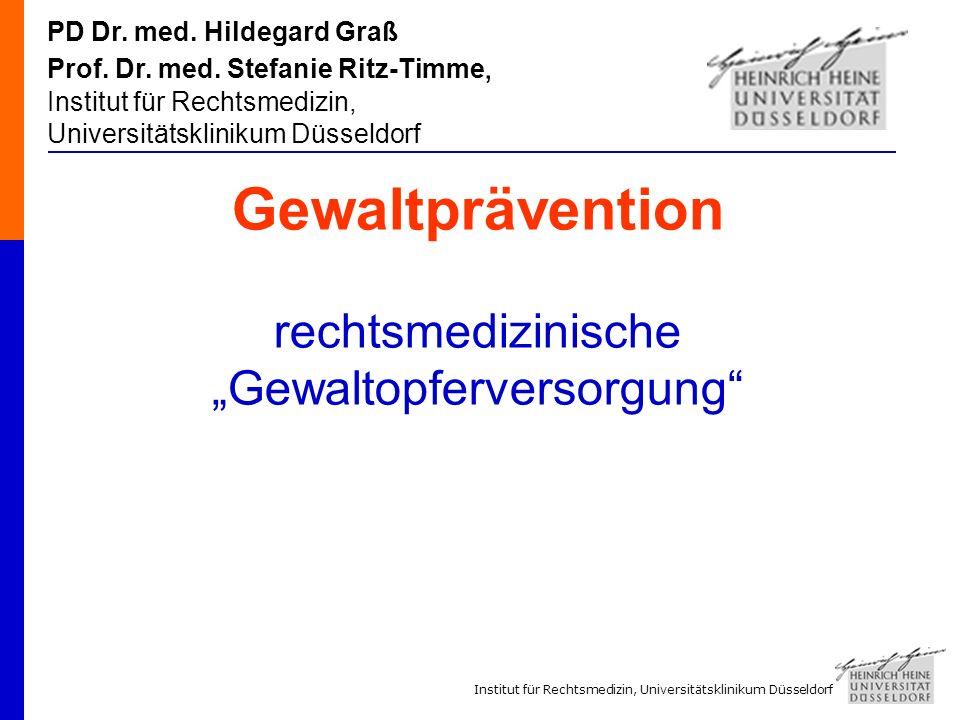 Institut für Rechtsmedizin, Universitätsklinikum Düsseldorf PD Dr.
