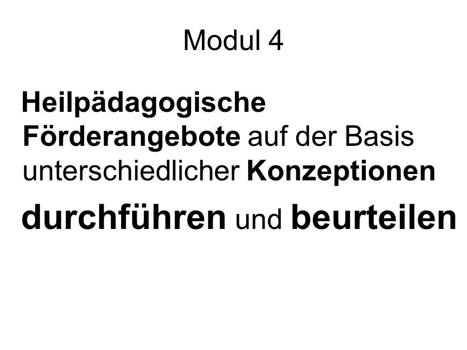 Modul 4 Heilpädagogische Förderangebote auf der Basis unterschiedlicher Konzeptionen durchführen und beurteilen