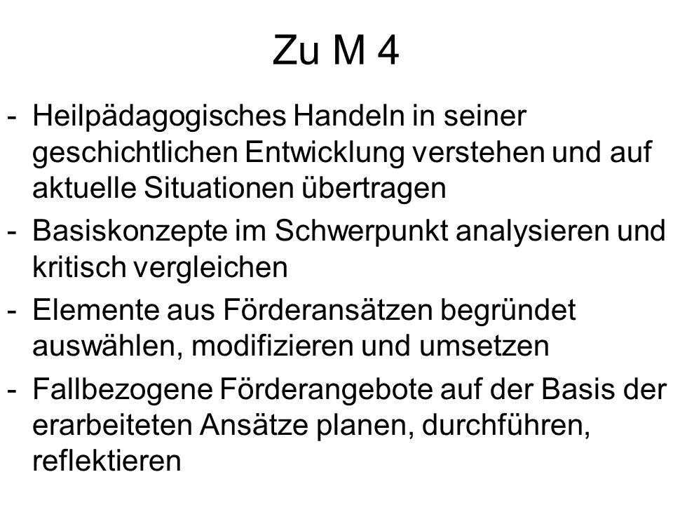 Zu M 4 -Heilpädagogisches Handeln in seiner geschichtlichen Entwicklung verstehen und auf aktuelle Situationen übertragen -Basiskonzepte im Schwerpunk