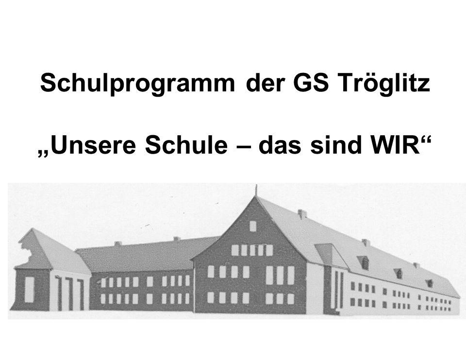 Schulprogramm der GS Tröglitz Unsere Schule – das sind WIR