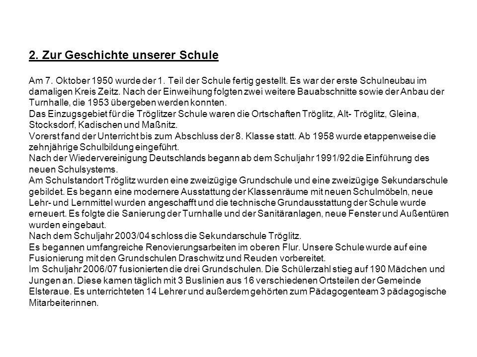 2.Zur Geschichte unserer Schule Am 7. Oktober 1950 wurde der 1.