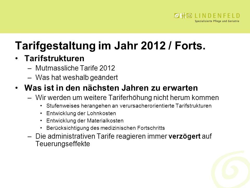 Tarifgestaltung im Jahr 2012 / Forts. Tarifstrukturen –Mutmassliche Tarife 2012 –Was hat weshalb geändert Was ist in den nächsten Jahren zu erwarten –