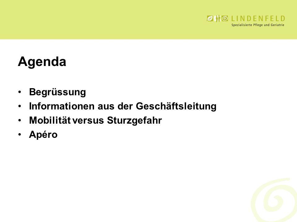 Agenda Begrüssung Informationen aus der Geschäftsleitung Mobilität versus Sturzgefahr Apéro