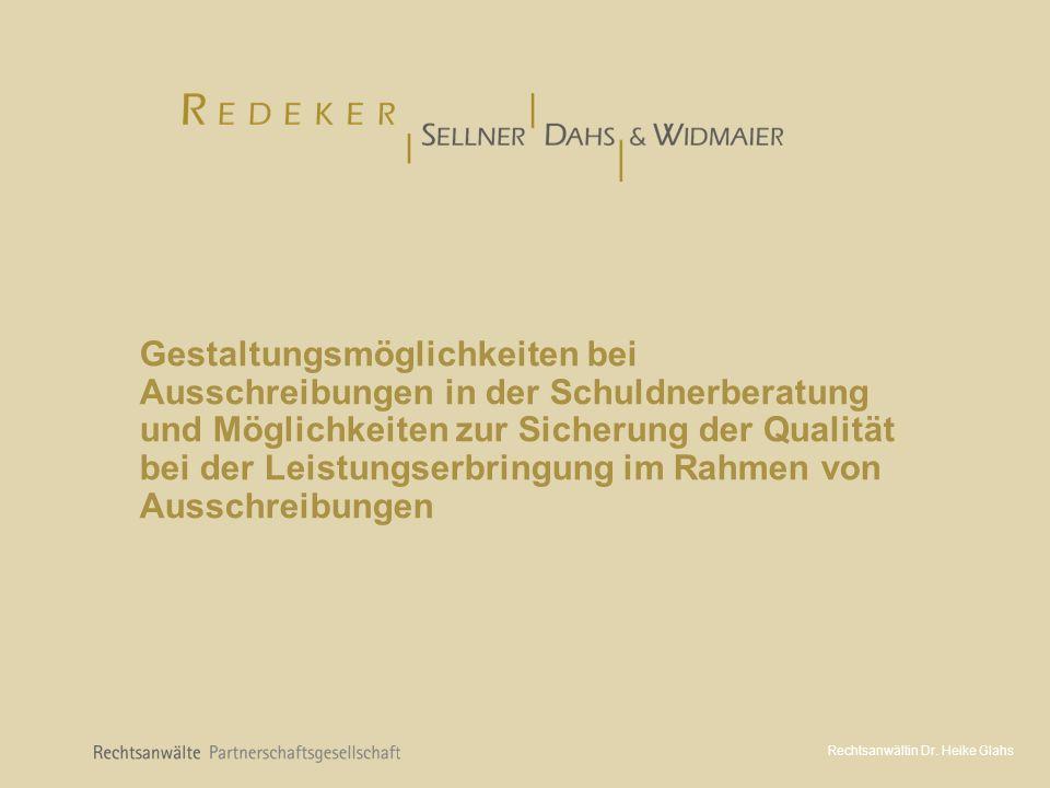 Rechtsanwältin Dr.Heike Glahs Rechtsgrundlagen - Oberhalb der Schwellenwerte: §§ 97 ff.