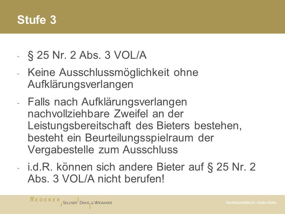 Rechtsanwältin Dr. Heike Glahs Stufe 3 - § 25 Nr. 2 Abs. 3 VOL/A - Keine Ausschlussmöglichkeit ohne Aufklärungsverlangen - Falls nach Aufklärungsverla
