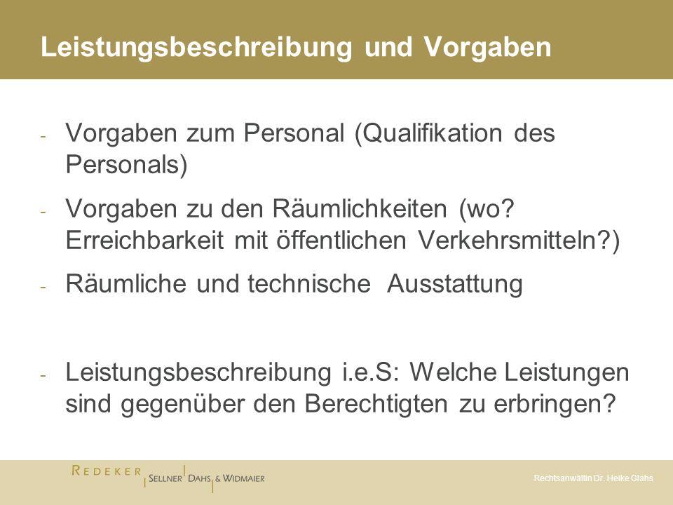 Rechtsanwältin Dr. Heike Glahs Leistungsbeschreibung und Vorgaben - Vorgaben zum Personal (Qualifikation des Personals) - Vorgaben zu den Räumlichkeit