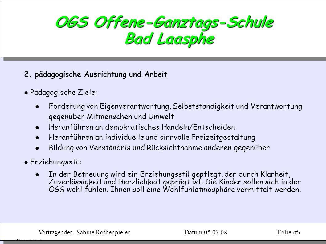 Vortragender: Sabine RothenpielerDatum:05.03.08Folie 5 Datei: Unbenannt1 OGS Offene-Ganztags-Schule Bad Laasphe 3.