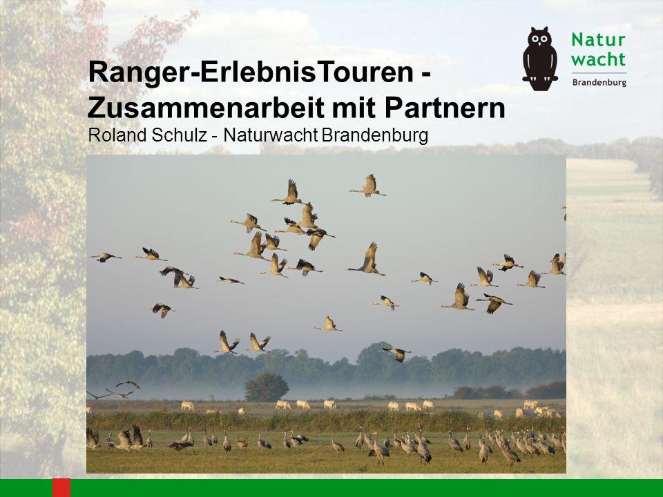 Ranger-ErlebnisTouren - Zusammenarbeit mit Partnern Roland Schulz - Naturwacht Brandenburg