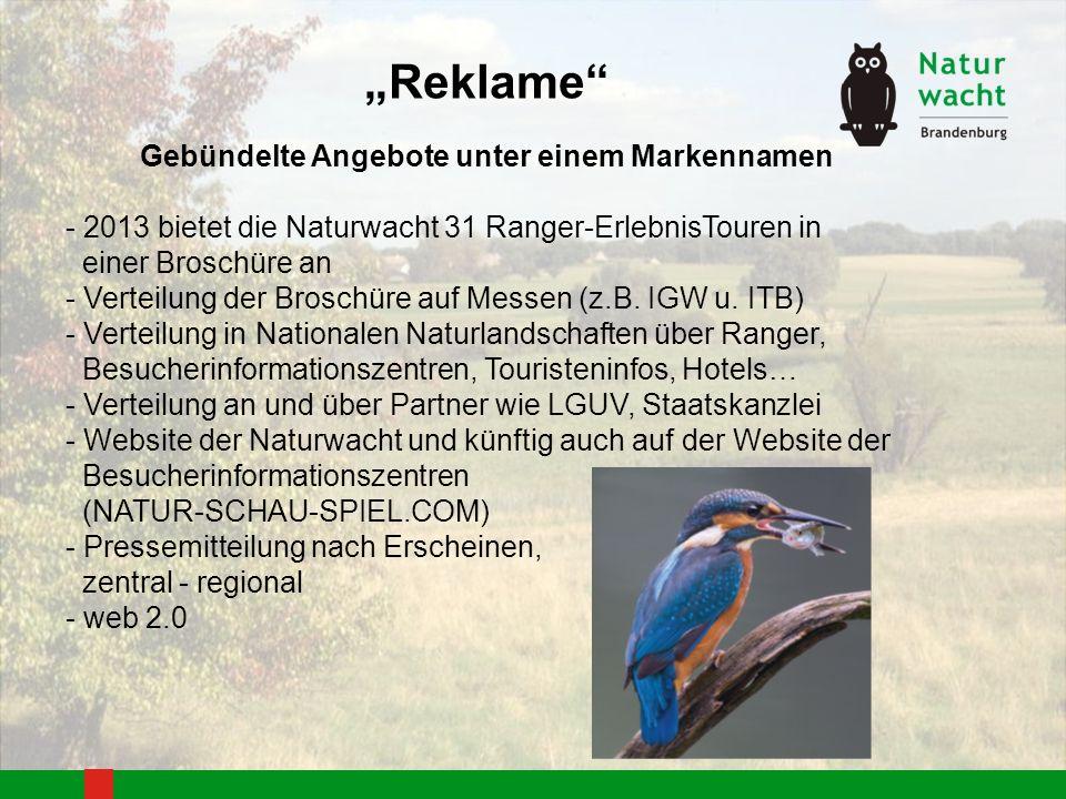 Reklame Gebündelte Angebote unter einem Markennamen - 2013 bietet die Naturwacht 31 Ranger-ErlebnisTouren in einer Broschüre an - Verteilung der Broschüre auf Messen (z.B.