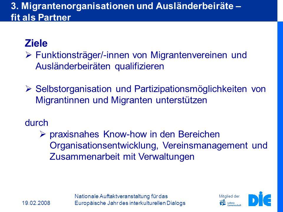 19.02.2008 Nationale Auftaktveranstaltung für das Europäische Jahr des interkulturellen Dialogs Ziele Qualifizierung von erfahrenen Erwachsenenbildner
