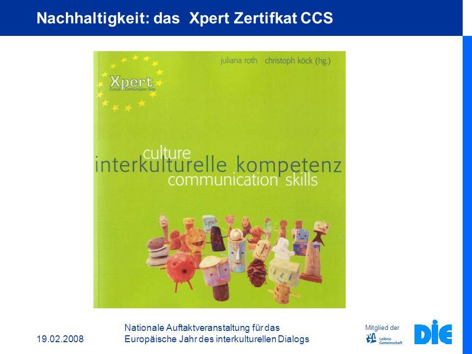 19.02.2008 Nationale Auftaktveranstaltung für das Europäische Jahr des interkulturellen Dialogs Mitglied der Nachhaltigkeit: 3 Jahre später Das Angebo