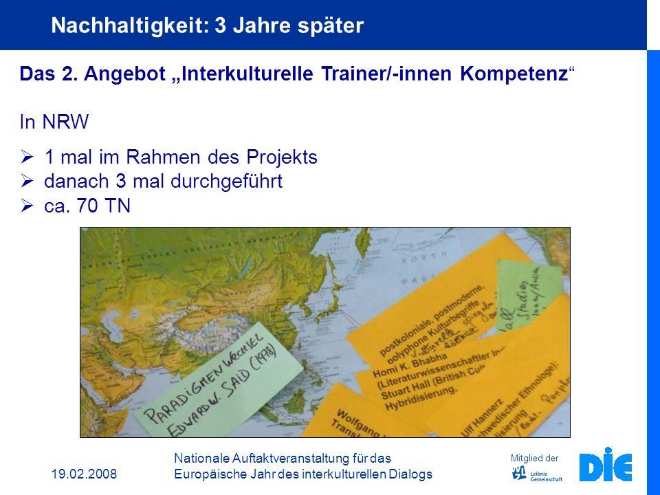 19.02.2008 Nationale Auftaktveranstaltung für das Europäische Jahr des interkulturellen Dialogs Mitglied der Nachhaltigkeit: die VHS Ennepe-Ruhr Süd