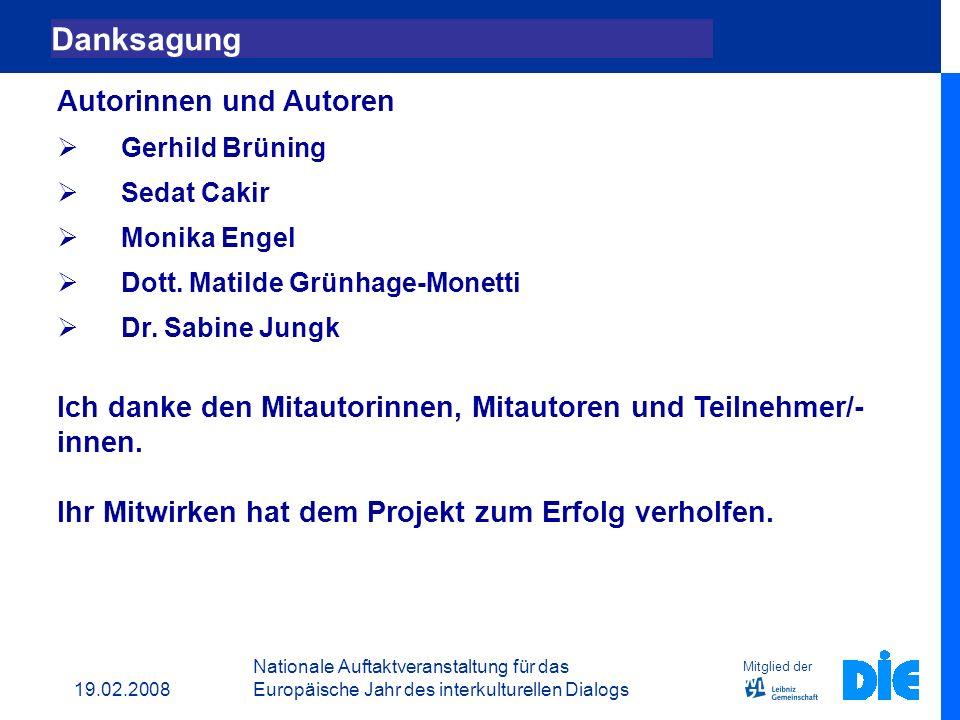 19.02.2008 Nationale Auftaktveranstaltung für das Europäische Jahr des interkulturellen Dialogs Weiterentwicklung des 3. Angebots MISO und Ausländerbe