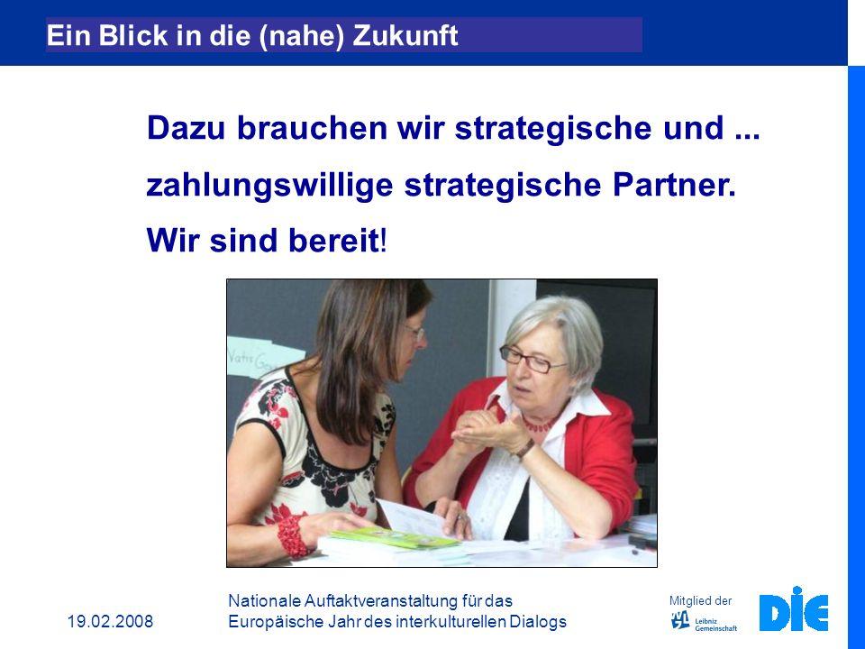 19.02.2008 Nationale Auftaktveranstaltung für das Europäische Jahr des interkulturellen Dialogs Autorinnen und Autoren Gerhild Brüning Sedat Cakir Monika Engel Dott.
