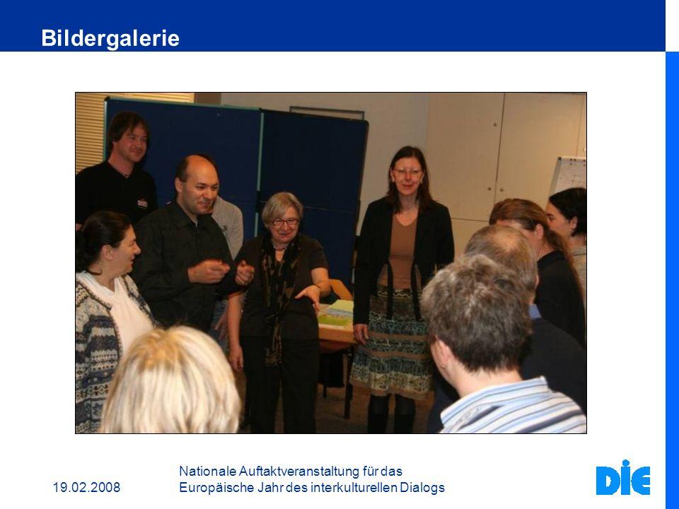 19.02.2008 Nationale Auftaktveranstaltung für das Europäische Jahr des interkulturellen Dialogs Dazu brauchen wir strategische und...