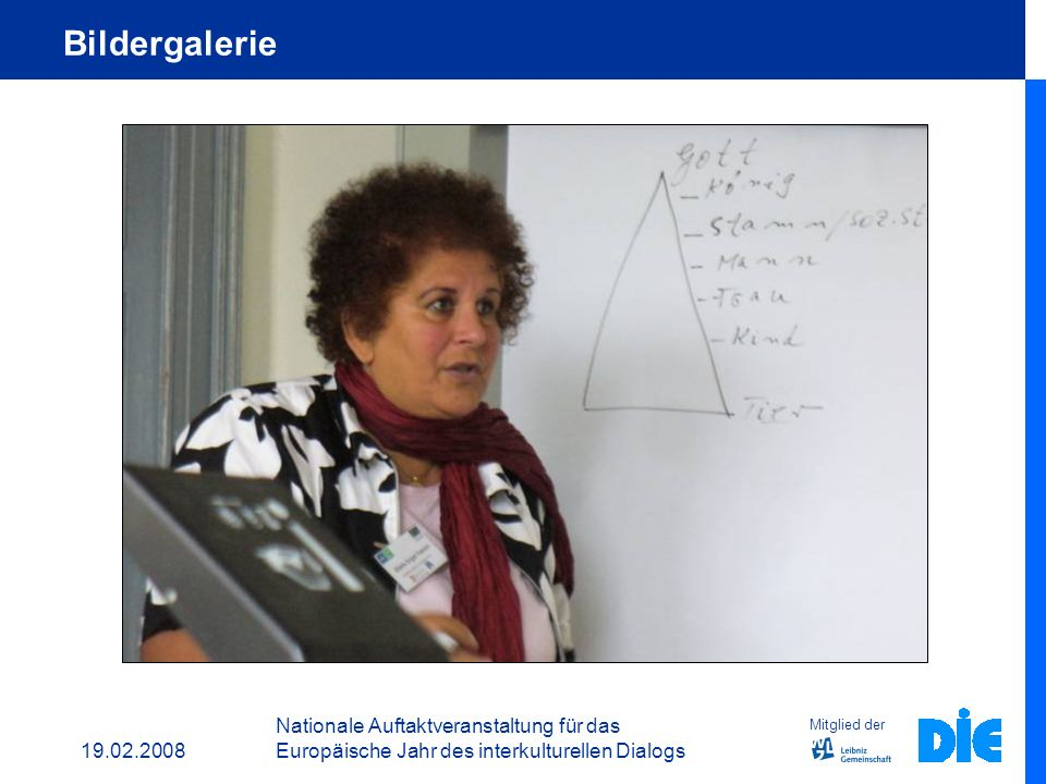 19.02.2008 Nationale Auftaktveranstaltung für das Europäische Jahr des interkulturellen Dialogs Bildergalerie Mitglied der