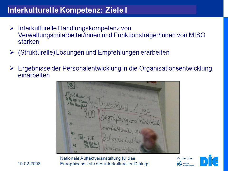 19.02.2008 Nationale Auftaktveranstaltung für das Europäische Jahr des interkulturellen Dialogs Mitglied der European Intercultural Competence Program Ein Projekt – Drei Fortbildungskonzepte 1.