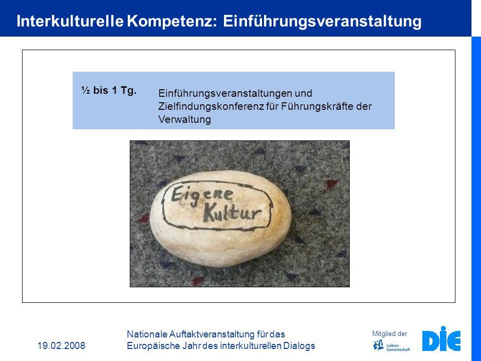 19.02.2008 Nationale Auftaktveranstaltung für das Europäische Jahr des interkulturellen Dialogs Module Thema 2 Tg. Eigene Kultur – Fremde Kultur ? 1 ½