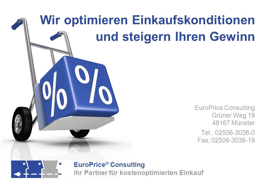 EuroPrice ® Consulting Ihr Partner für kostenoptimierten Einkauf Wir optimieren Einkaufskonditionen und steigern Ihren Gewinn EuroPrice Consulting Grü