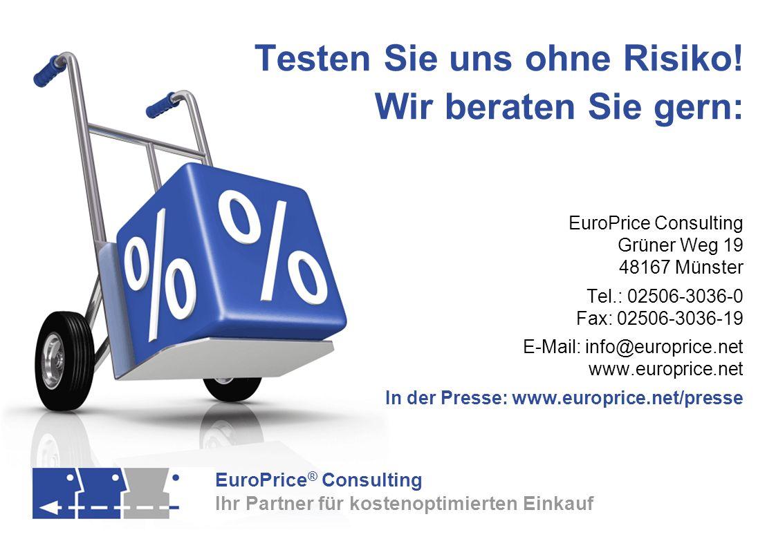EuroPrice ® Consulting Ihr Partner für kostenoptimierten Einkauf Testen Sie uns ohne Risiko! Wir beraten Sie gern: EuroPrice Consulting Grüner Weg 19