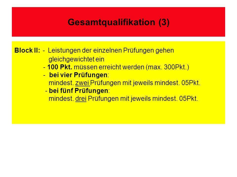 Block II: - Leistungen der einzelnen Prüfungen gehen gleichgewichtet ein - 100 Pkt.