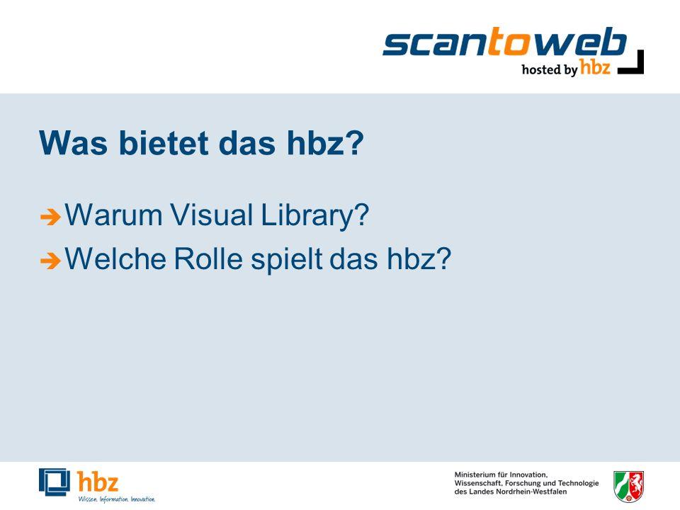 Was bietet das hbz Warum Visual Library Welche Rolle spielt das hbz