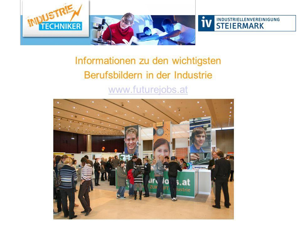 Informationen zu den wichtigsten Berufsbildern in der Industrie www.futurejobs.at
