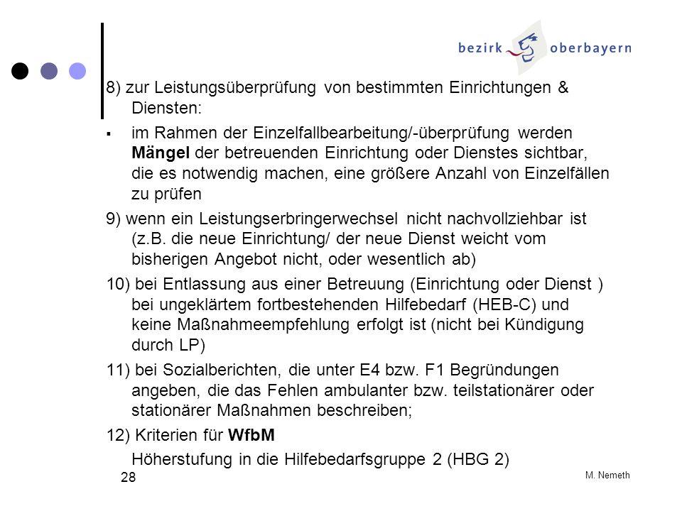 M. Nemeth 28 8) zur Leistungsüberprüfung von bestimmten Einrichtungen & Diensten: im Rahmen der Einzelfallbearbeitung/-überprüfung werden Mängel der b