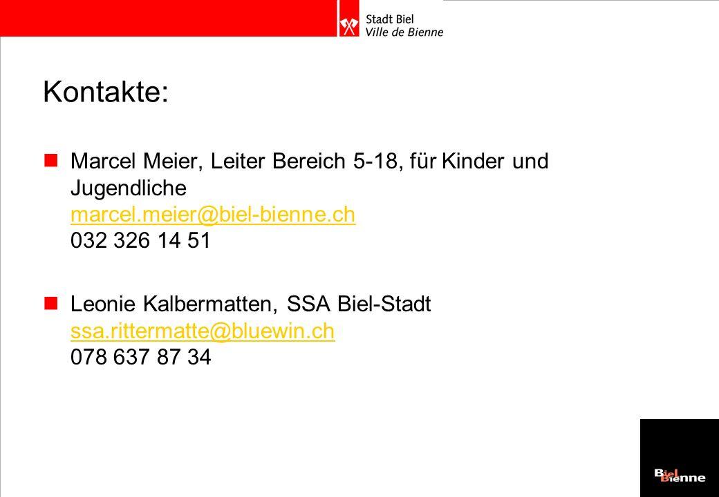 Kontakte: Marcel Meier, Leiter Bereich 5-18, für Kinder und Jugendliche marcel.meier@biel-bienne.ch 032 326 14 51 marcel.meier@biel-bienne.ch Leonie K
