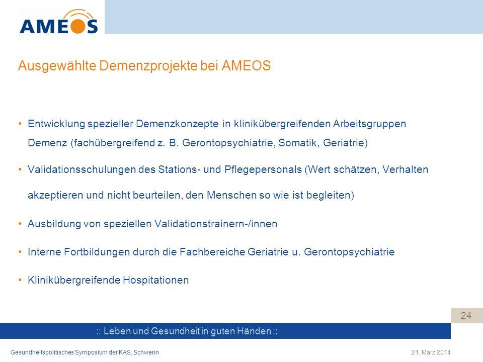 :: Leben und Gesundheit in guten Händen :: Ausgewählte Demenzprojekte bei AMEOS 24 Entwicklung spezieller Demenzkonzepte in klinikübergreifenden Arbei