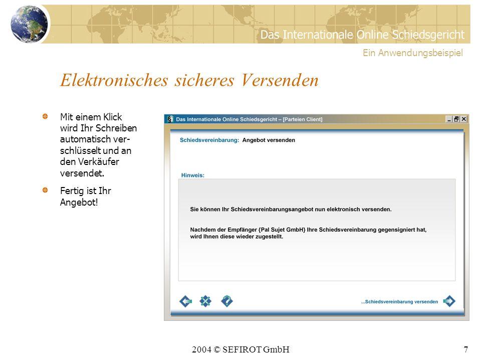 2004 © SEFIROT GmbH6 PIN eingeben zum Signieren Nun müssen Sie nur noch die PIN über Ihr Karten- lesegerät einge- ben, um das Angebot elektro- nisch zu signieren.