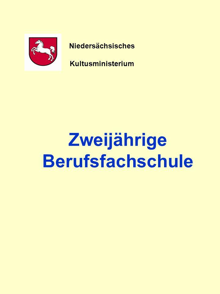 Zweijährige Berufsfachschule Niedersächsisches Kultusministerium