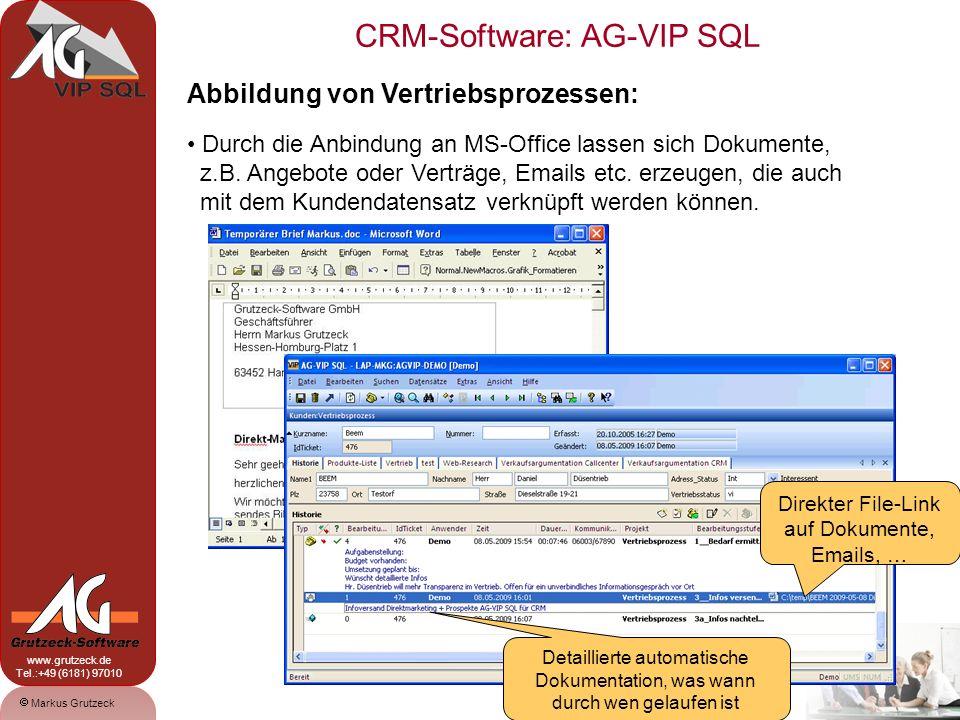 CRM-Software: AG-VIP SQL 10 Markus Grutzeck www.grutzeck.de Tel.:+49 (6181) 97010 Abbildung von Vertriebsprozessen: Durch die Anbindung an MS-Office lassen sich Dokumente, z.B.