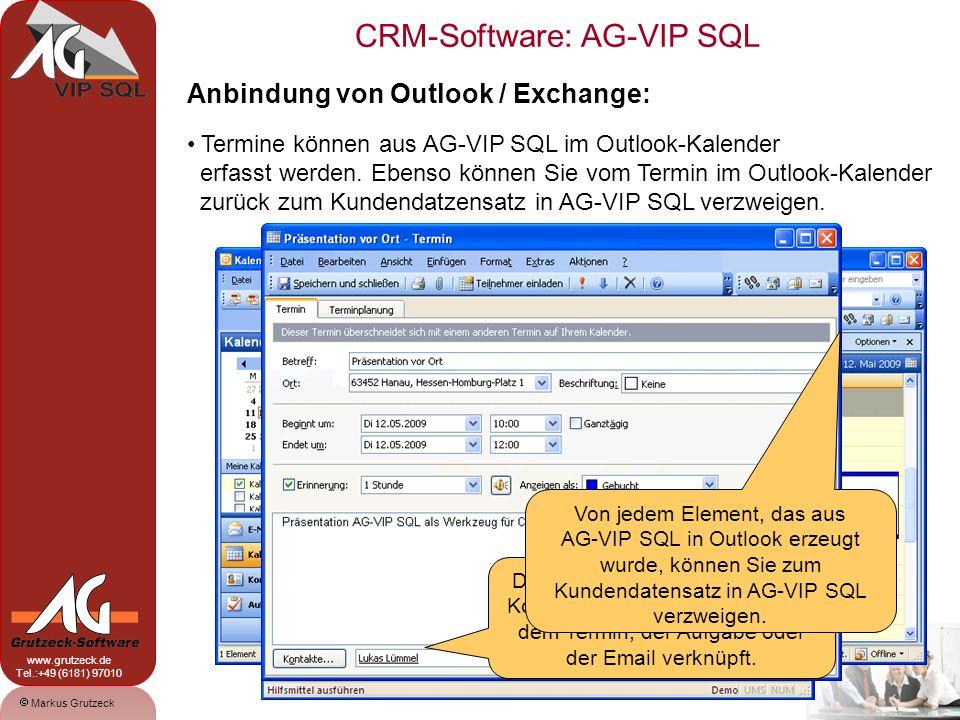 CRM-Software: AG-VIP SQL 11 Markus Grutzeck www.grutzeck.de Tel.:+49 (6181) 97010 Über die Hilfsmittel lassen sich direkt Termine, Aufgaben in Outlook eintragen.