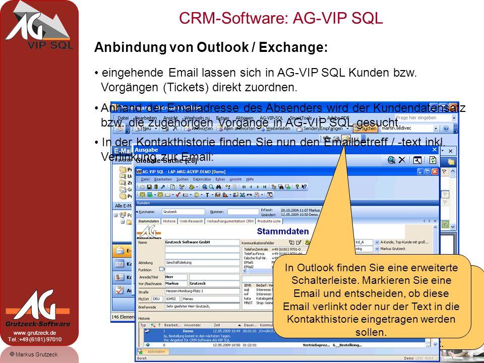 CRM-Software: AG-VIP SQL 12 Markus Grutzeck www.grutzeck.de Tel.:+49 (6181) 97010 Anbindung von Outlook / Exchange: eingehende Email lassen sich in AG-VIP SQL Kunden bzw.