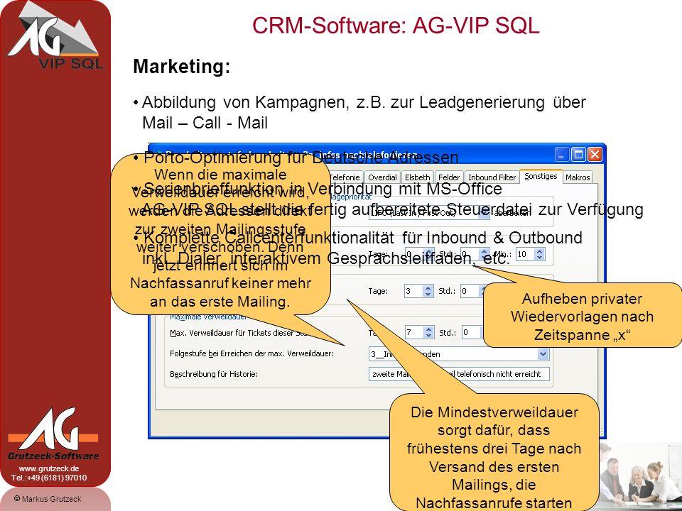 CRM-Software: AG-VIP SQL 17 Markus Grutzeck www.grutzeck.de Tel.:+49 (6181) 97010 Marketing: Abbildung von Kampagnen, z.B.