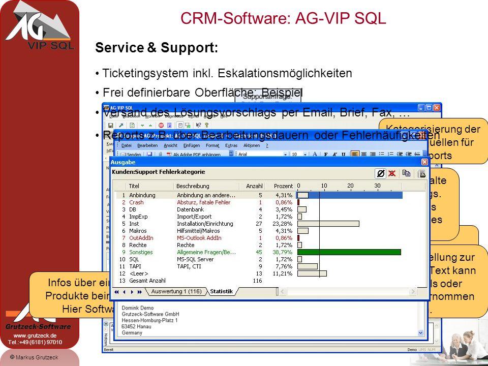 CRM-Software: AG-VIP SQL 18 Markus Grutzeck www.grutzeck.de Tel.:+49 (6181) 97010 Service & Support: Ticketingsystem inkl.