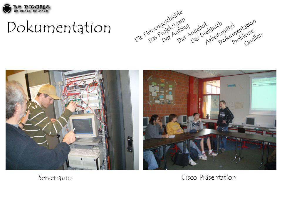 Dokumentation ServerraumCisco Präsentation Die Firmengeschichte Das Projektteam Der Auftrag Das Angebot Das Drehbuch Arbeitsmittel Dokumentation Probleme Quellen