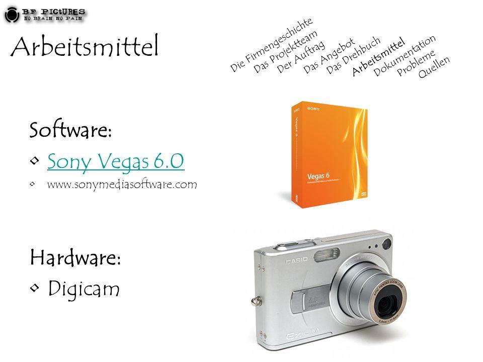 Arbeitsmittel Software: Sony Vegas 6.0 www.sonymediasoftware.com Hardware: Digicam Die Firmengeschichte Das Projektteam Der Auftrag Das Angebot Das Dr