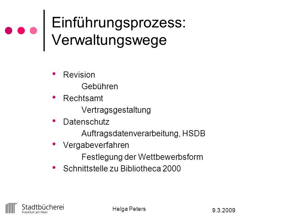 Helga Peters 9.3.2009 Einführungsprozess: Verwaltungswege Revision Gebühren Rechtsamt Vertragsgestaltung Datenschutz Auftragsdatenverarbeitung, HSDB V