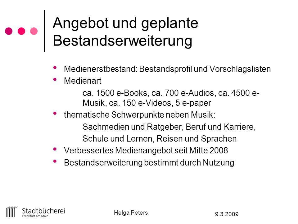 Helga Peters 9.3.2009 Angebot und geplante Bestandserweiterung Medienerstbestand: Bestandsprofil und Vorschlagslisten Medienart ca. 1500 e-Books, ca.