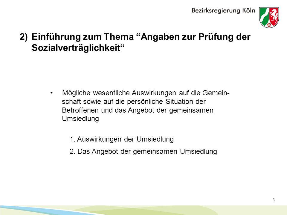 3 Mögliche wesentliche Auswirkungen auf die Gemein- schaft sowie auf die persönliche Situation der Betroffenen und das Angebot der gemeinsamen Umsiedlung 1.