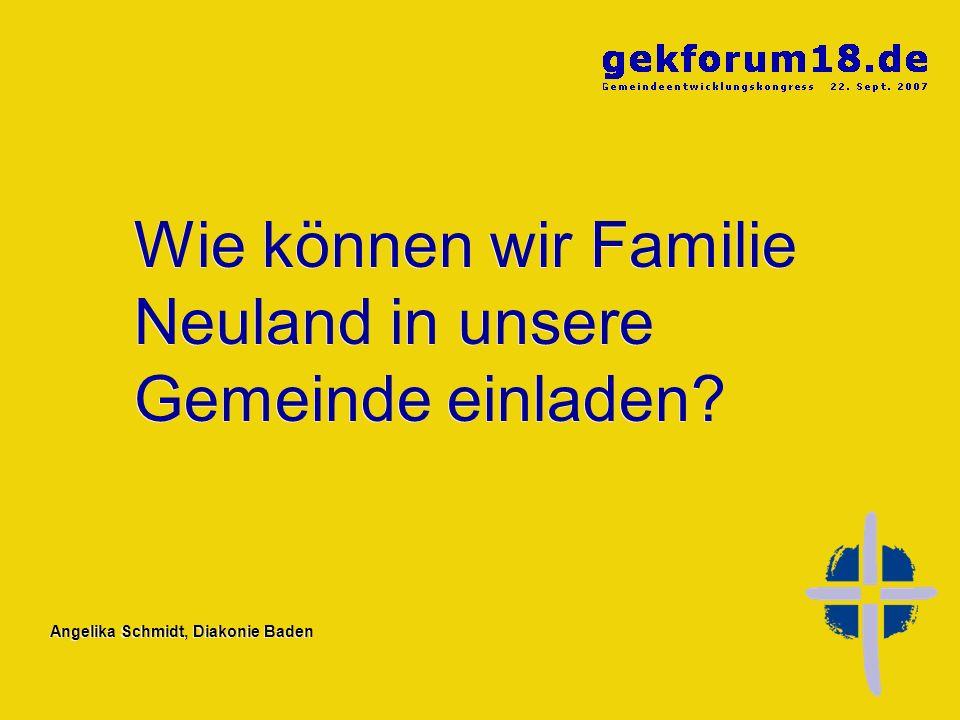 Angelika Schmidt, Diakonie Baden Wir machen uns ein Bild von der Familie Neuland