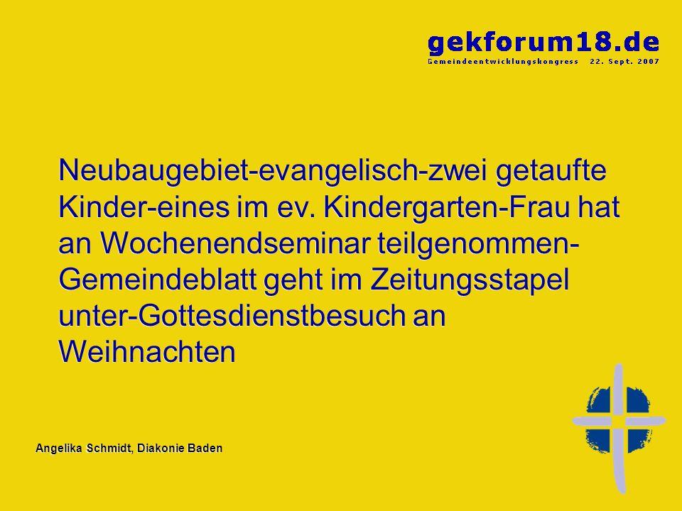 Angelika Schmidt, Diakonie Baden Wohin in der Gemeinde kann ich einladen.
