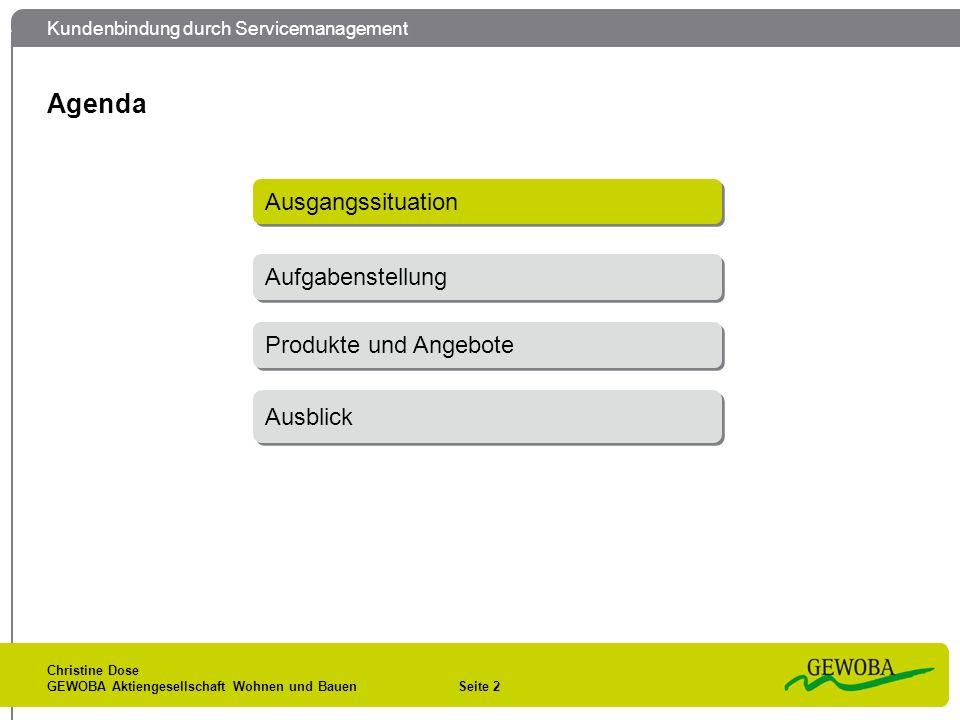 Kundenbindung durch Servicemanagement Christine Dose GEWOBA Aktiengesellschaft Wohnen und Bauen Seite 2 Agenda Aufgabenstellung Produkte und Angebote