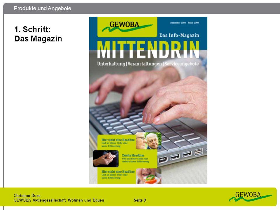 Produkte und Angebote Christine Dose GEWOBA Aktiengesellschaft Wohnen und Bauen Seite 9 1. Schritt: Das Magazin